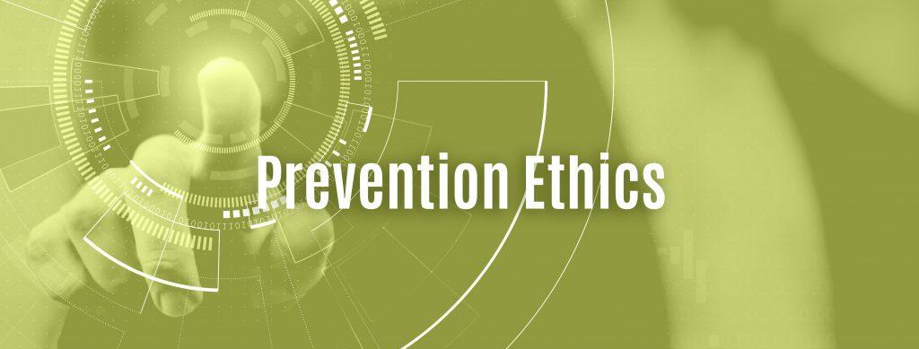 Prevention Ethics
