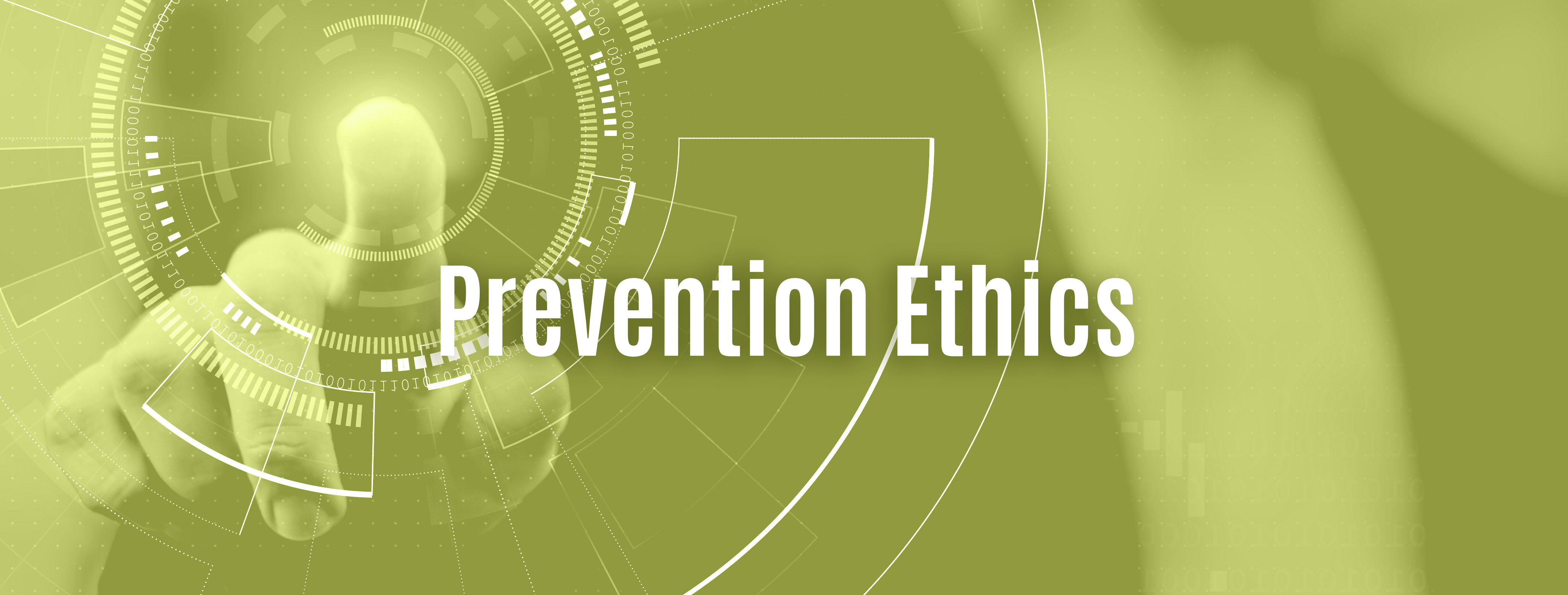 Prevention Ethics